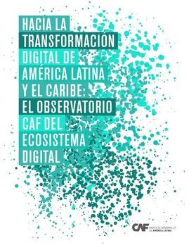 Hacia La Transformación Digital De América Latina Y El